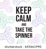 keep calm and fake the spinner... | Shutterstock .eps vector #645661990