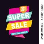 super sale vector banner.  50... | Shutterstock .eps vector #645847300