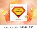 dad you're my hero. happy... | Shutterstock .eps vector #646441258