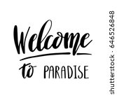 welcome to paradise ... | Shutterstock .eps vector #646526848