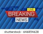 breaking news live banner on... | Shutterstock .eps vector #646854628