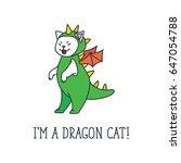 i'm a dragon cat  doodle vector ... | Shutterstock .eps vector #647054788