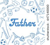 father's day. greeting card in... | Shutterstock .eps vector #647140000