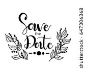 save the date card. hand drawn... | Shutterstock .eps vector #647306368