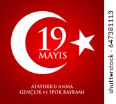 19 mayis ataturk'u anma ... | Shutterstock . vector #647381113