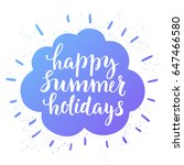 happy summer holidays....   Shutterstock .eps vector #647466580