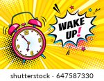 Background with comic alarm clock ringing and expression speech bubble with wake up text. Vector bright dynamic cartoon illustration in retro pop art style on halftone background. | Shutterstock vector #647587330