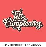 feliz cumpleanos  translated... | Shutterstock .eps vector #647620006