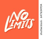no limits. vector lettering. | Shutterstock .eps vector #647634934