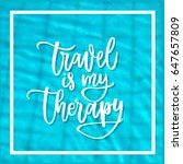 trendy hand lettering poster.... | Shutterstock .eps vector #647657809