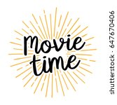 movie time lettering | Shutterstock .eps vector #647670406