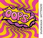pop art styled cartoon oops ... | Shutterstock . vector #647750650
