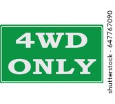 4wd only road sign. four wheel... | Shutterstock .eps vector #647767090