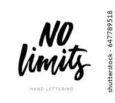 no limits. brush pen lettering. ... | Shutterstock .eps vector #647789518