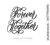 forever together. hand written... | Shutterstock .eps vector #647790490