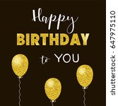 birthday card with gold glitter ... | Shutterstock .eps vector #647975110
