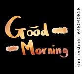 good morning watercolor text... | Shutterstock .eps vector #648040858