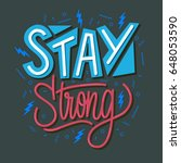stay strong. inspirational... | Shutterstock .eps vector #648053590