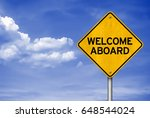 welcome aboard   road sign...   Shutterstock . vector #648544024