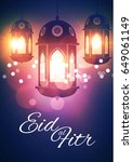 eid al fitr. islamic holiday.... | Shutterstock .eps vector #649061149