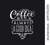 "lettering quote "" coffee is... 