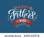 happy fathers day lettering... | Shutterstock .eps vector #649210576