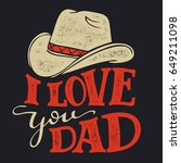 i love you dad. father's day... | Shutterstock .eps vector #649211098