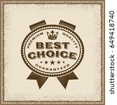 vintage best choice label.... | Shutterstock .eps vector #649418740