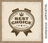 vintage best choice label.... | Shutterstock .eps vector #649418740