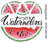 set of hand drawn watermelons... | Shutterstock .eps vector #649459696