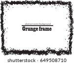 grunge frame. vector...   Shutterstock .eps vector #649508710