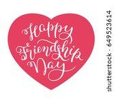 happy friendship day hand... | Shutterstock .eps vector #649523614