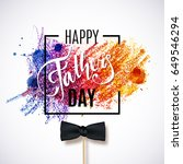 happy fathers day greeting.... | Shutterstock .eps vector #649546294