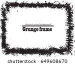 grunge frame. vector...   Shutterstock .eps vector #649608670