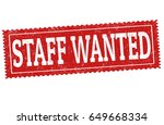 staff wanted sign or stamp on... | Shutterstock .eps vector #649668334