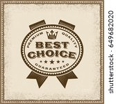 vintage best choice label | Shutterstock . vector #649682020