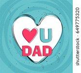 love you dad lettering design...   Shutterstock .eps vector #649775320