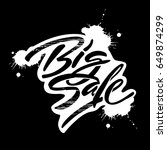 big sale lettering inscription. ... | Shutterstock .eps vector #649874299