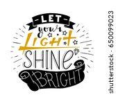 let your light shine bright.... | Shutterstock .eps vector #650099023