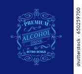 premium alcohol drink label... | Shutterstock .eps vector #650259700