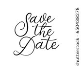save the date hand lettering... | Shutterstock .eps vector #650438278