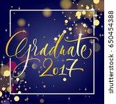 graduate 2017. hand drawn... | Shutterstock .eps vector #650454388