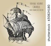 old caravel  vintage sailboat.... | Shutterstock .eps vector #650824180
