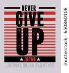 japan never give up t shirt... | Shutterstock .eps vector #650860108