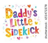 daddy's little sidekick   Shutterstock .eps vector #651472378