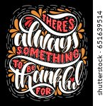 there's always something to be... | Shutterstock .eps vector #651639514