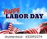 a happy labor day design with... | Shutterstock . vector #652092274