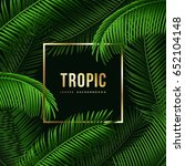 modern tropic background with... | Shutterstock .eps vector #652104148