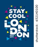 london stay cool t shirt print... | Shutterstock .eps vector #652140100