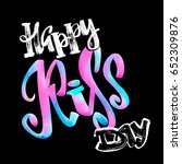 happy kiss day calligraphic... | Shutterstock .eps vector #652309876